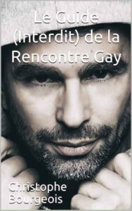 Le guide interdit de la rencontre gay